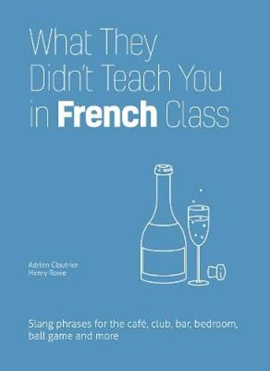 What they didn't teach you in french class - Adrien Clautrier