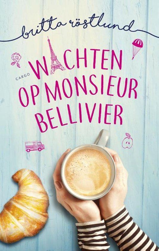 Wachten op monsieur Bellivier – Britta Röstlund